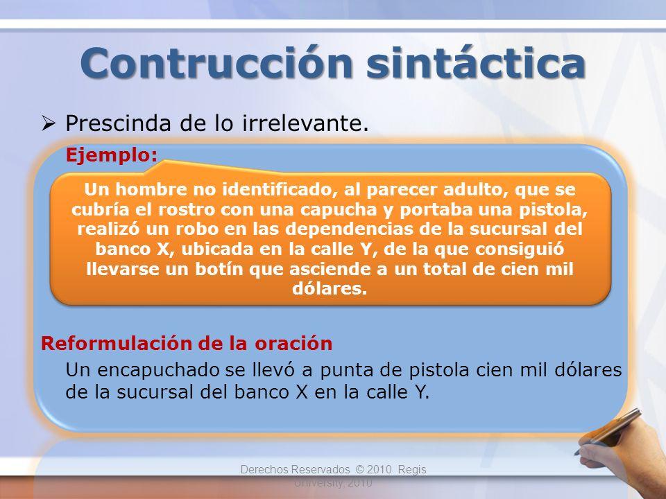 Construcción sintáctica Evite usar estructuras asimétricas.