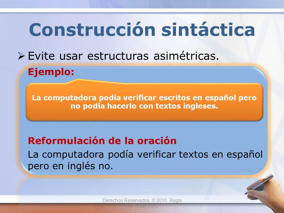 Construcción sintáctica Las oraciones en voz pasiva, que se usan en el inglés y el alemán rara vez se usan en español.