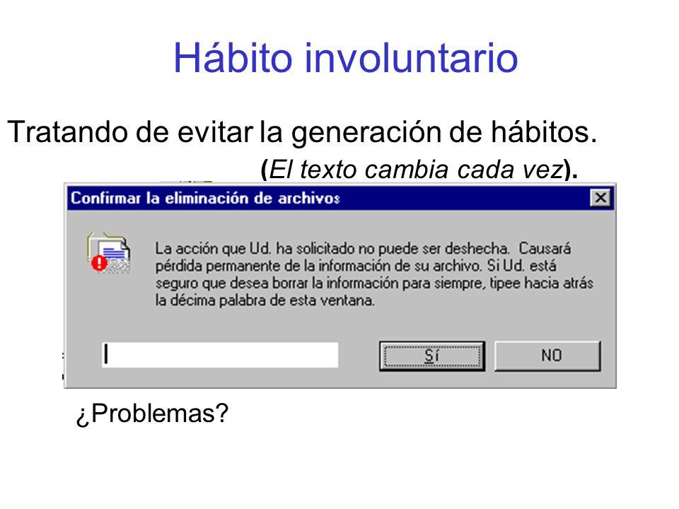 Hábito involuntario Tratando de evitar la generación de hábitos. (El texto cambia cada vez). ¿Problemas?