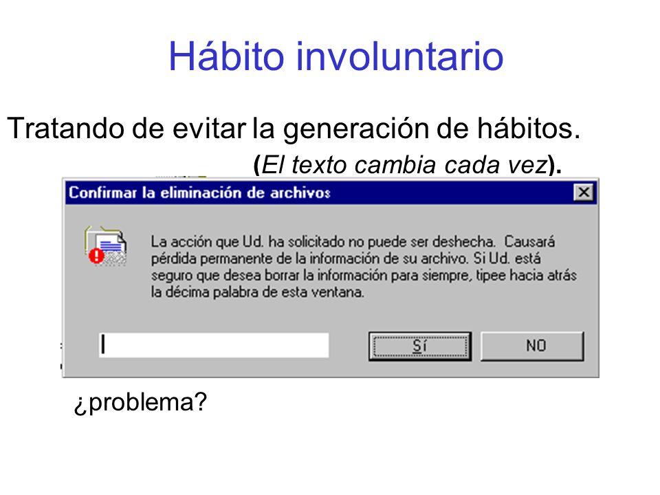 Hábito involuntario Tratando de evitar la generación de hábitos. (El texto cambia cada vez). ¿problema?
