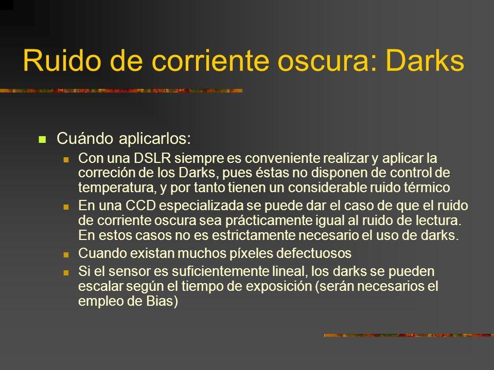 Ruido de corriente oscura: Darks Sirven para: Minimizar el patrón de ruido fijo de las tomas de luz Minimizar el patrón de ruido fijo de los flats ¿Có