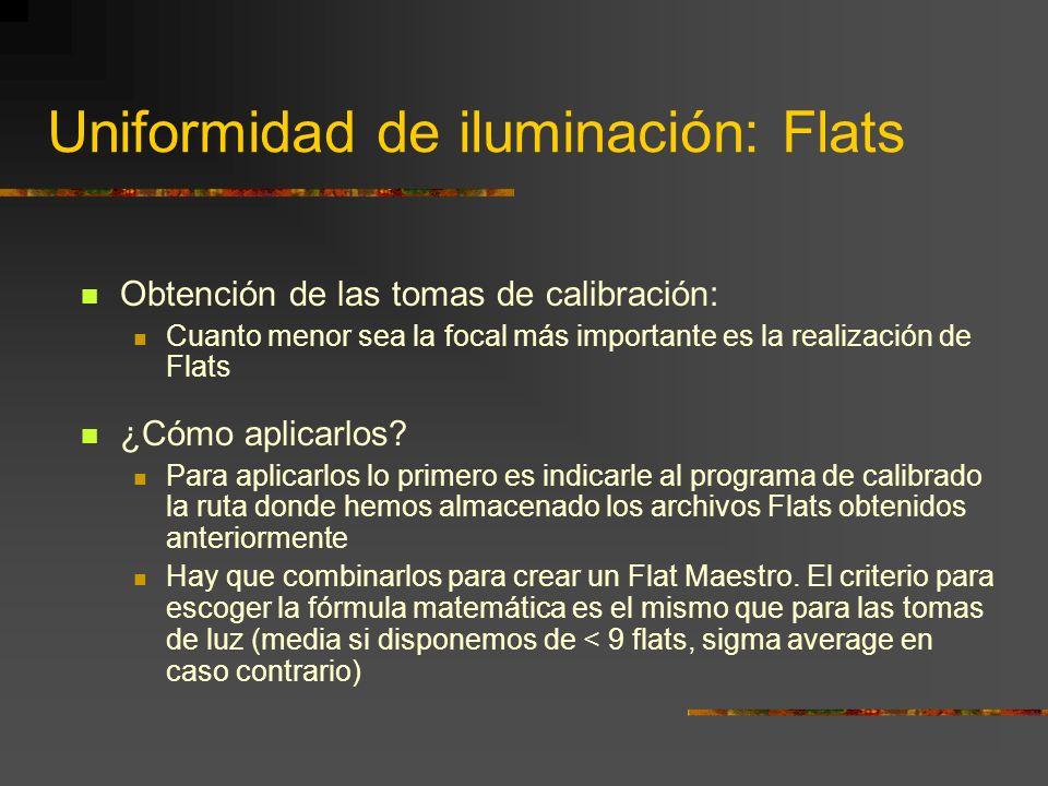 Uniformidad de iluminación: Flats Obtención de las tomas de calibración Hay que realizar las tomas de flats con la misma configuración óptica que las