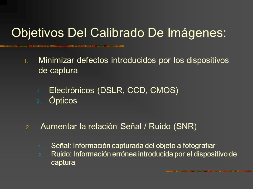 Calibrado de Imágenes Astronómicas Daniel Trueba Castillo Associació Astronòmica Torroja del Priorat