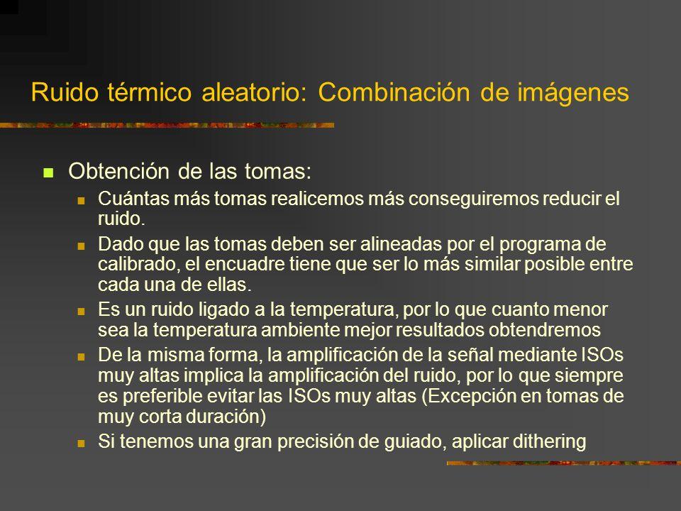 Ruido térmico aleatorio: Combinación de imágenes ¿Qué és? Ruido de naturaleza aleatoria introducido por el sensor durante la captación de cada una de