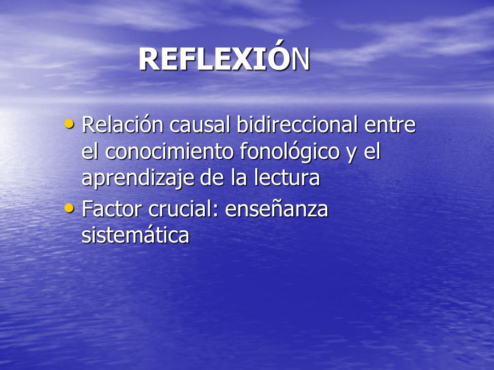REFLEXIÓN Estimular explícitamente para avanzar Niños muy poco sensibles a Los sonidos de las palabras Niños que detectan muy bien los sonidos de las