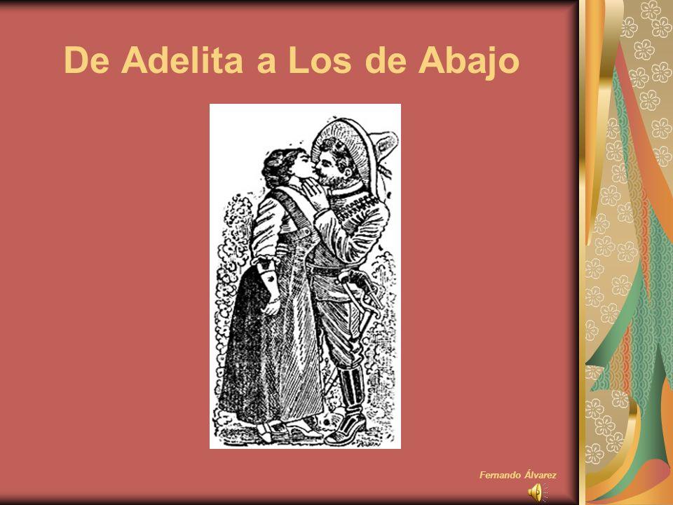 Adelita Y si Adelita se fuera con otro la seguiría por tierra y por mar si por mar en un buque de guerra si por tierra en un tren militar.