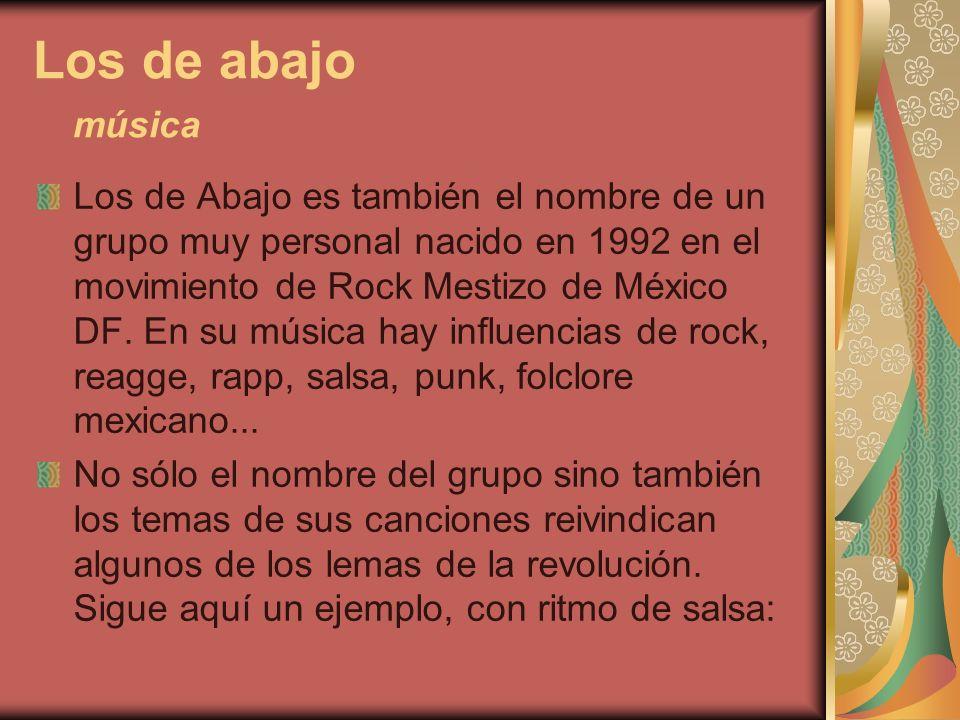 Los de abajo música Los de Abajo es también el nombre de un grupo muy personal nacido en 1992 en el movimiento de Rock Mestizo de México DF. En su mús