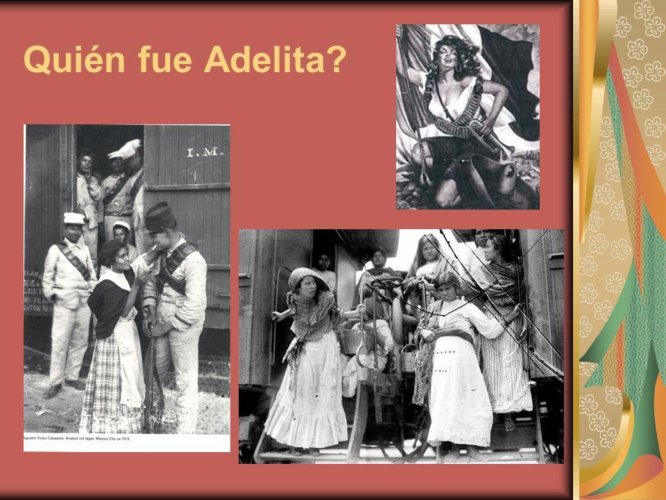 Quién fue Adelita?