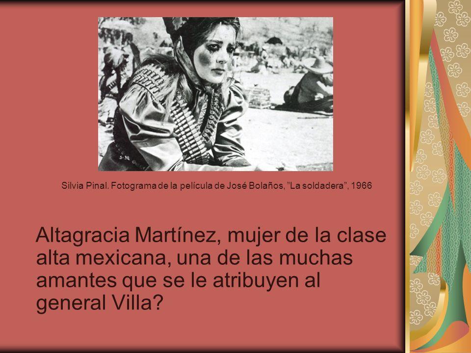 Silvia Pinal. Fotograma de la película de José Bolaños, La soldadera, 1966 Altagracia Martínez, mujer de la clase alta mexicana, una de las muchas ama