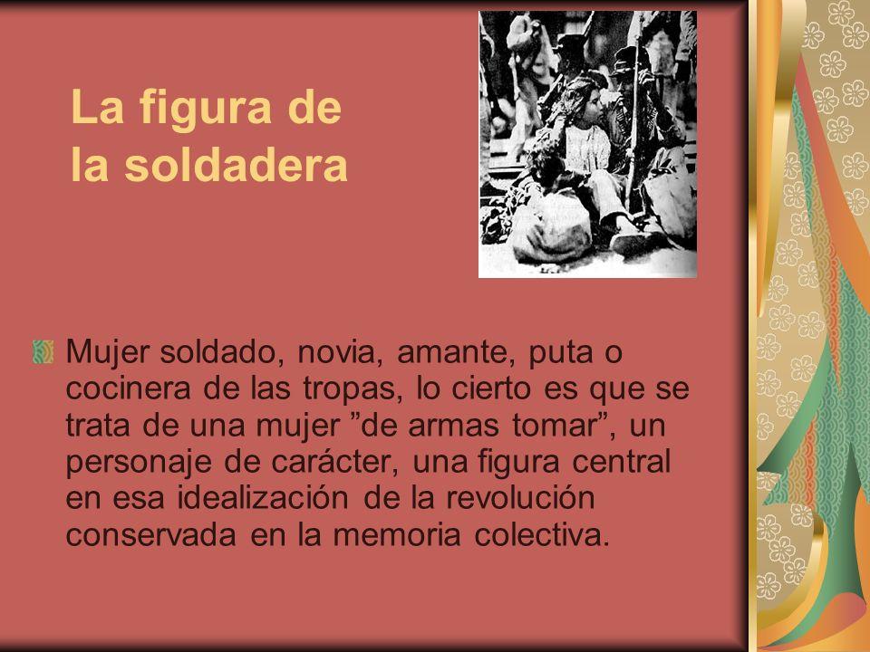 La soldadera Corrido popular Vente conmigo, vente mi Juana, que la campaña ya va a empezar.