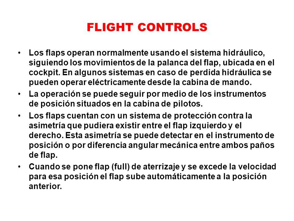 FLIGHT CONTROLS Los flaps operan normalmente usando el sistema hidráulico, siguiendo los movimientos de la palanca del flap, ubicada en el cockpit. En