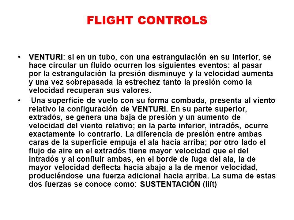 FLIGHT CONTROLS VENTURIVENTURI: si en un tubo, con una estrangulación en su interior, se hace circular un fluido ocurren los siguientes eventos: al pa