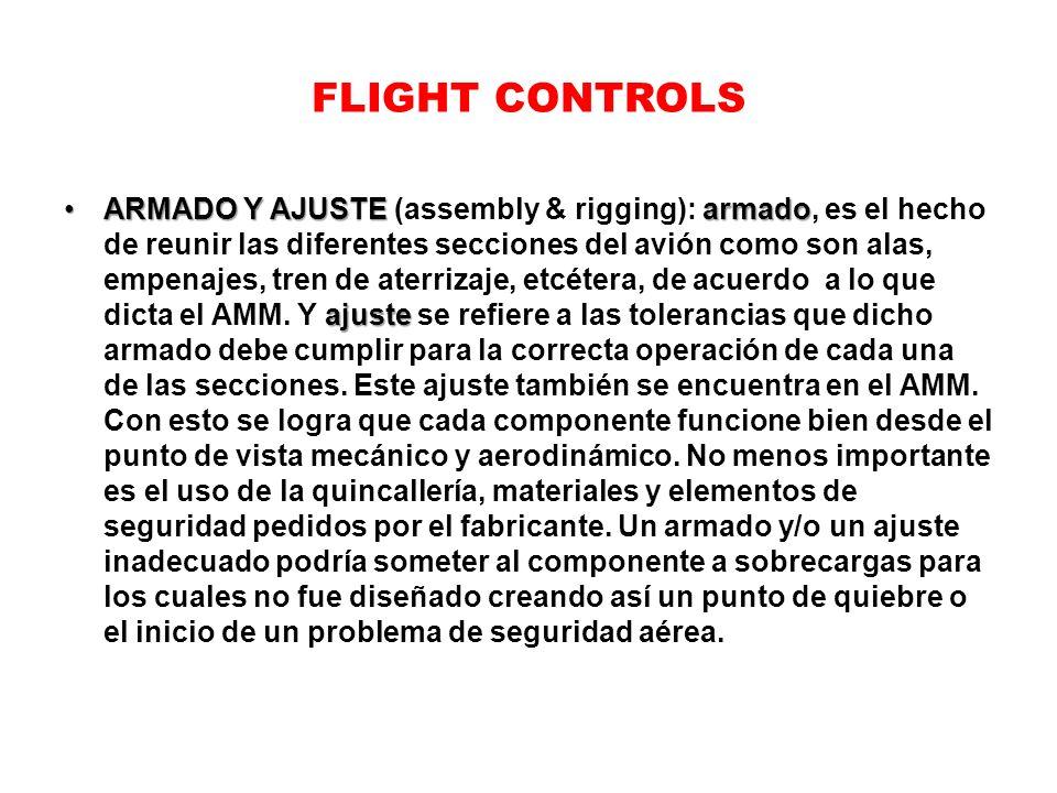 FLIGHT CONTROLS ARMADO Y AJUSTE armado ajusteARMADO Y AJUSTE (assembly & rigging): armado, es el hecho de reunir las diferentes secciones del avión co