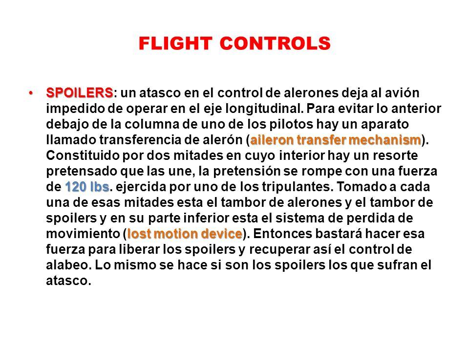 FLIGHT CONTROLS SPOILERS aileron transfer mechanism 120 lbs lost motion deviceSPOILERS: un atasco en el control de alerones deja al avión impedido de