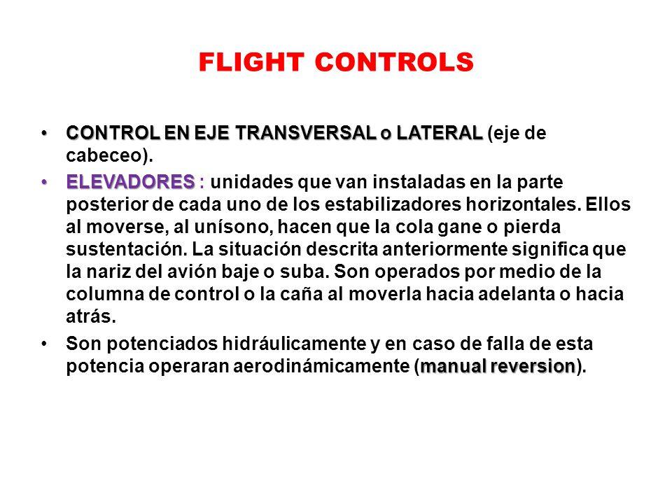 FLIGHT CONTROLS CONTROL EN EJE TRANSVERSAL o LATERALCONTROL EN EJE TRANSVERSAL o LATERAL (eje de cabeceo). ELEVADORESELEVADORES : unidades que van ins