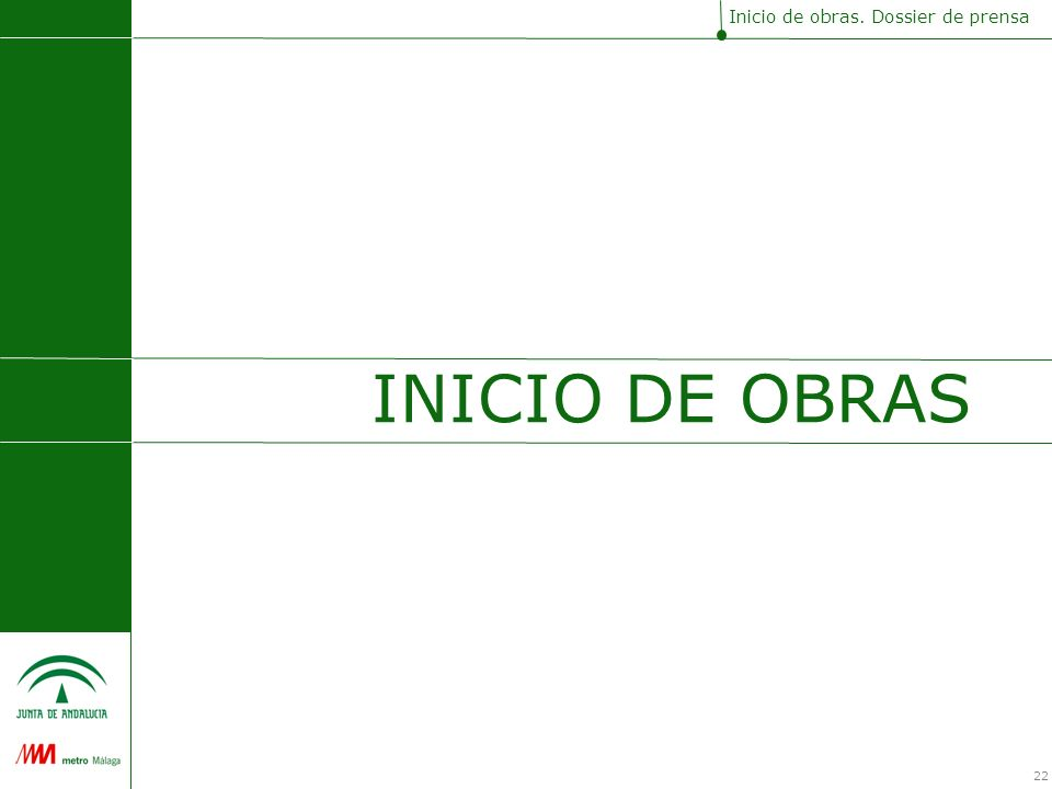 INICIO DE OBRAS Inicio de obras. Dossier de prensa 22