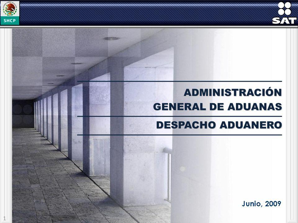 ADMINISTRACIÓN GENERAL DE ADUANAS Junio, 2009 DESPACHO ADUANERO 1