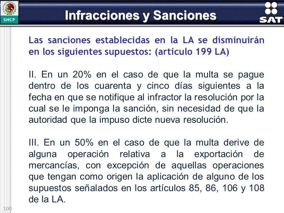 100 Las sanciones establecidas en la LA se disminuirán en los siguientes supuestos: (articulo 199 LA) II. En un 20% en el caso de que la multa se pagu