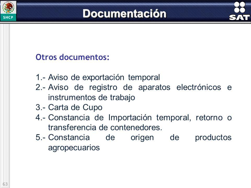 63 DocumentaciónDocumentación Otros documentos: 1.-Aviso de exportación temporal 2.-Aviso de registro de aparatos electrónicos e instrumentos de traba