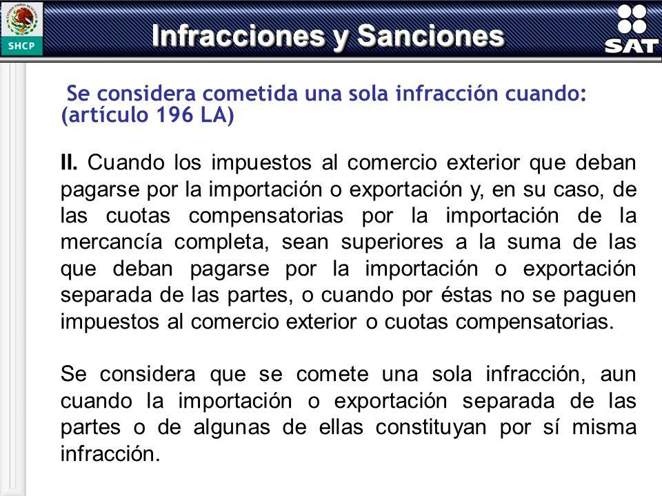 Se considera cometida una sola infracción cuando: (artículo 196 LA) II. Cuando los impuestos al comercio exterior que deban pagarse por la importación