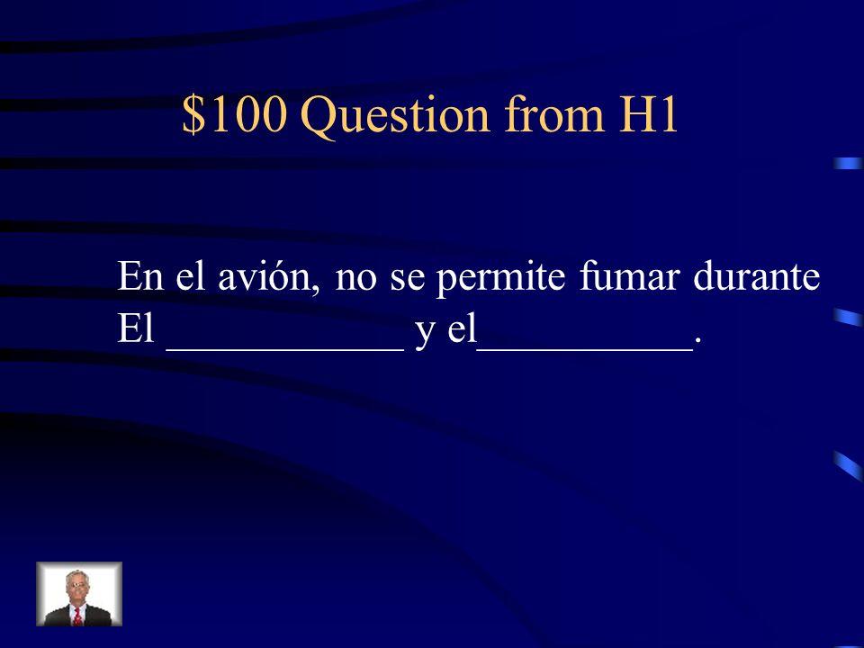 $100 Question from H2 El piloto anuncia que vamos a _____________ el Océano Pacífico a una ____________ de 10 mil metros.