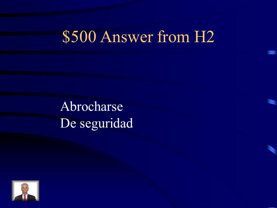 $500 Question from H2 Antes de despegar, los pasajeros necesitan _______________ el cinturón ________________.