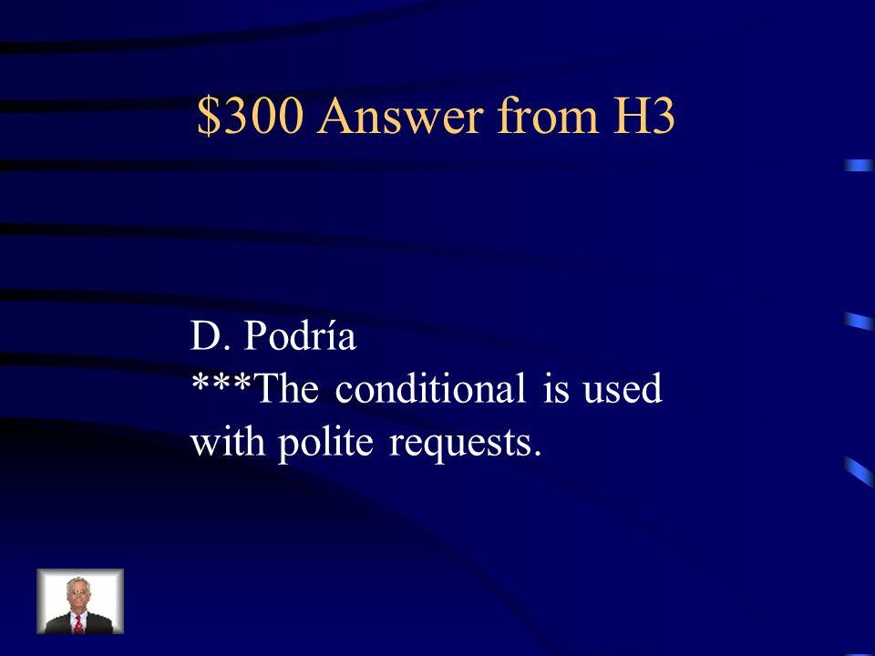 $300 Question from H3 Disculpe señora, ¿__________ decirme dónde está el baño.