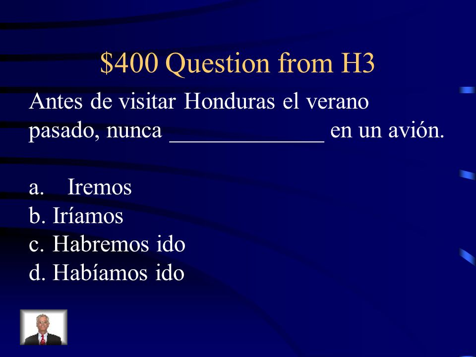 $300 Answer from H3 D. Podría ***The conditional is used with polite requests.