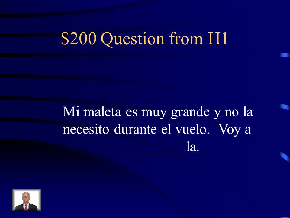 $200 Question from H2 Según el horario de vuelos, los pasajeros van a ____________ del avión por la puerta cinco.