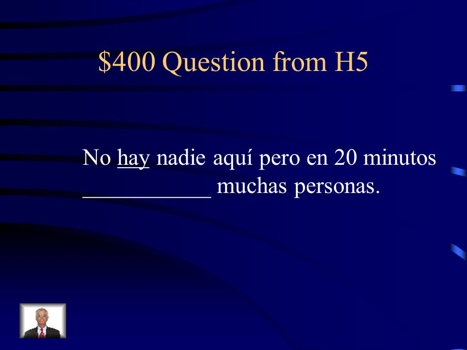 $300 Answer from H5 Pondrá/ recogerá