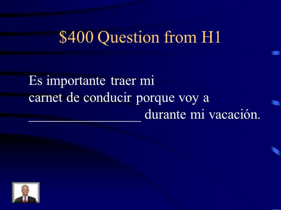 $400 Question from H3 Antes de visitar Honduras el verano pasado, nunca _____________ en un avión.