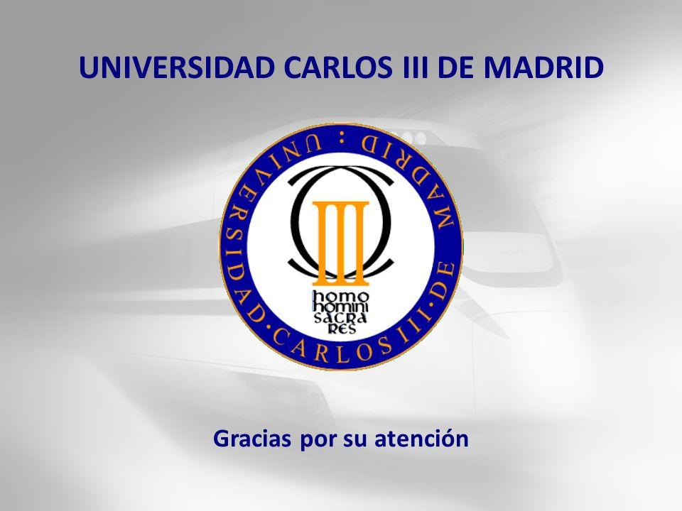 Gracias por su atención UNIVERSIDAD CARLOS III DE MADRID