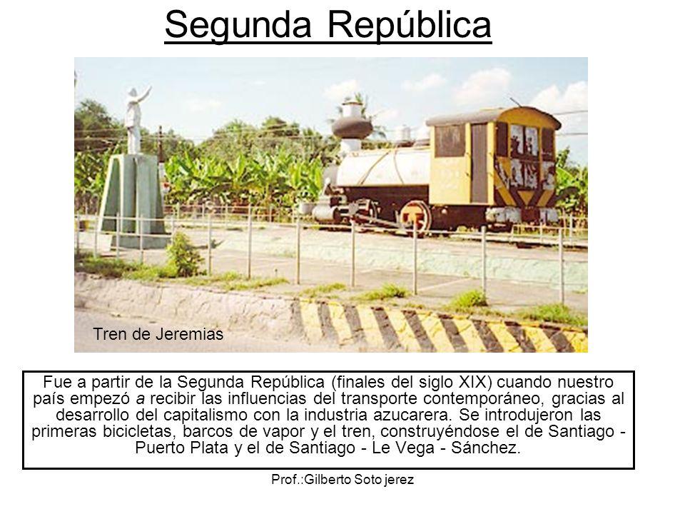 Prof.:Gilberto Soto jerez Segunda República Fue a partir de la Segunda República (finales del siglo XIX) cuando nuestro país empezó a recibir las infl