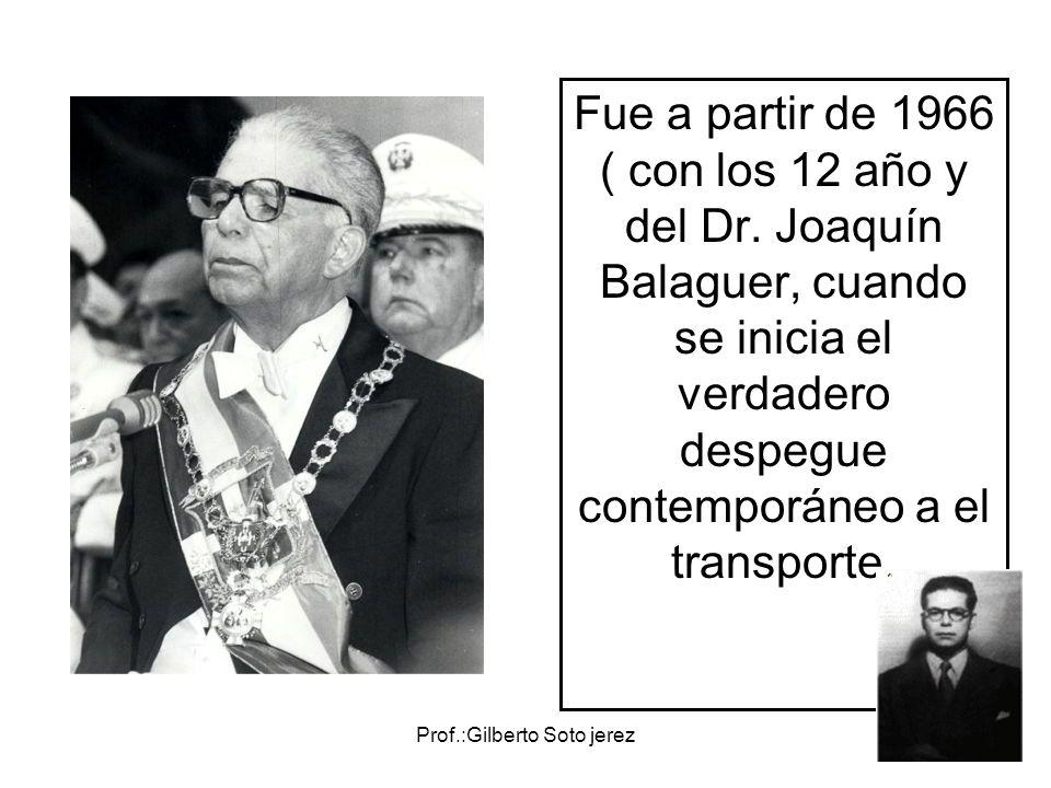 Fue a partir de 1966 ( con los 12 año y del Dr. Joaquín Balaguer, cuando se inicia el verdadero despegue contemporáneo a el transporte.