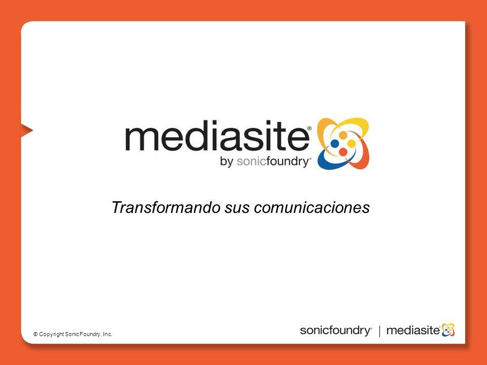 © Copyright Sonic Foundry, Inc. Transformando sus comunicaciones