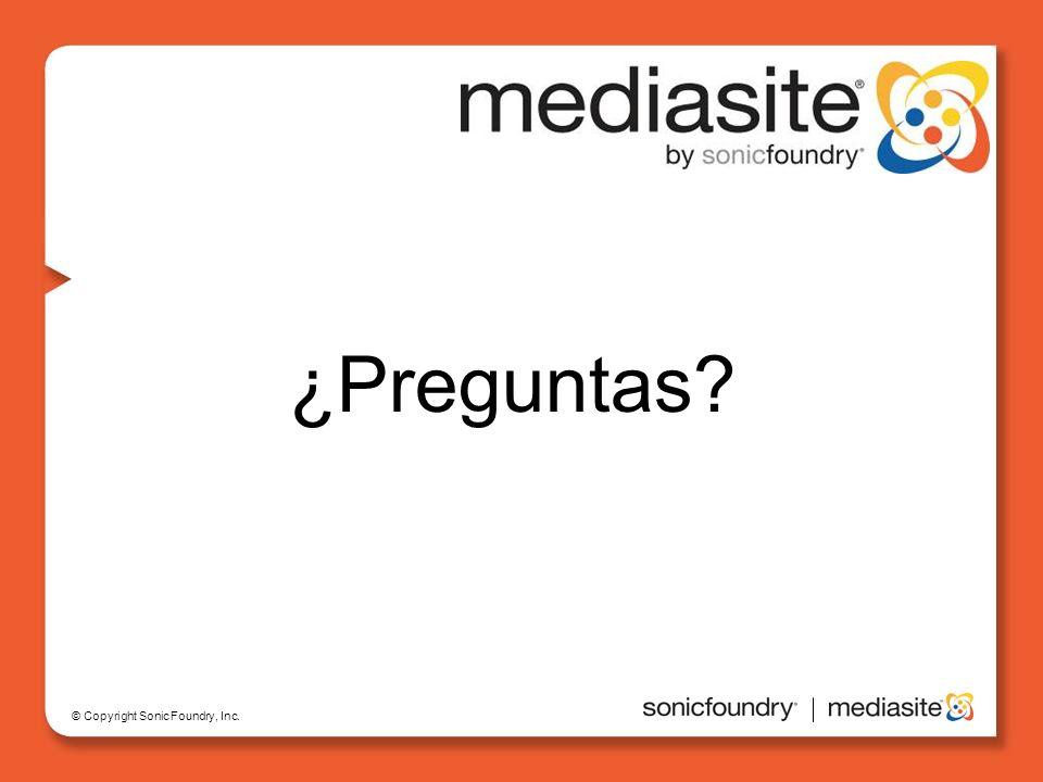 © Copyright Sonic Foundry, Inc. ¿Preguntas?