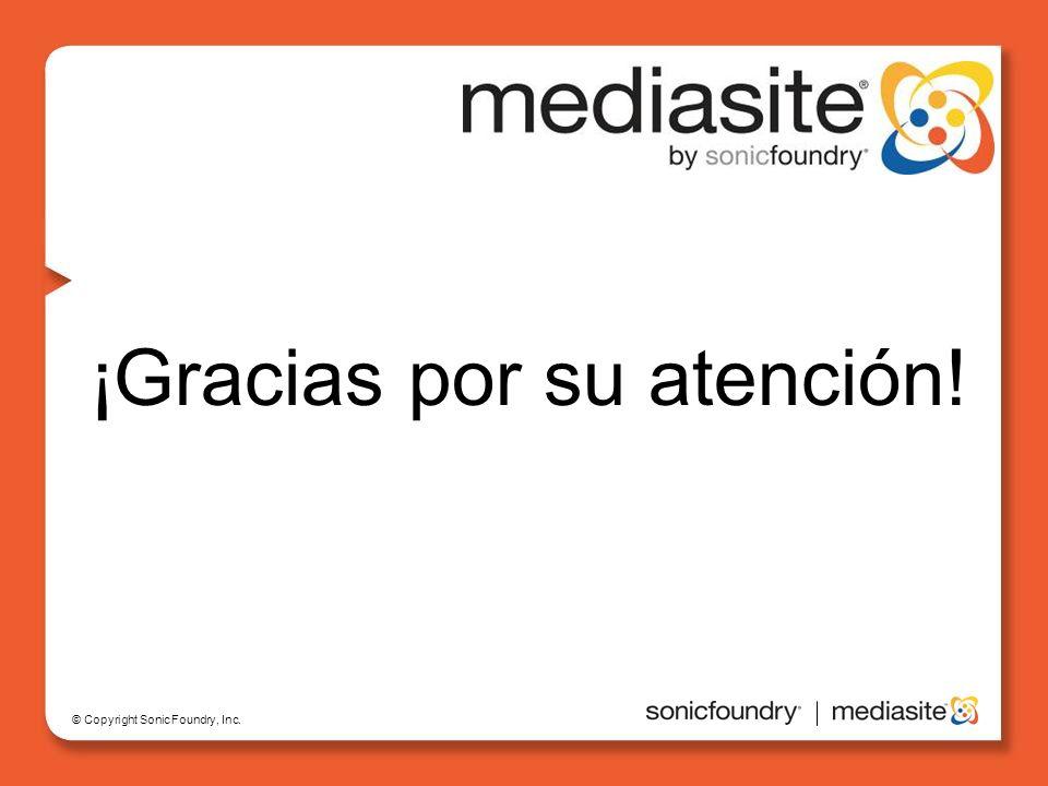 © Copyright Sonic Foundry, Inc. ¡Gracias por su atención!