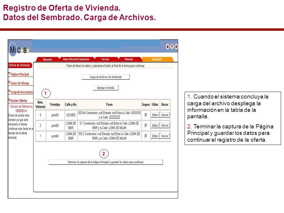 1. Cuando el sistema concluye la carga del archivo despliega la información en la tabla de la pantalla. 2. Terminar la captura de la Página Principal