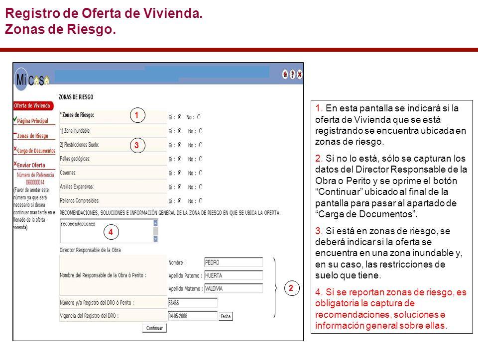 1. En esta pantalla se indicará si la oferta de Vivienda que se está registrando se encuentra ubicada en zonas de riesgo. 2. Si no lo está, sólo se ca