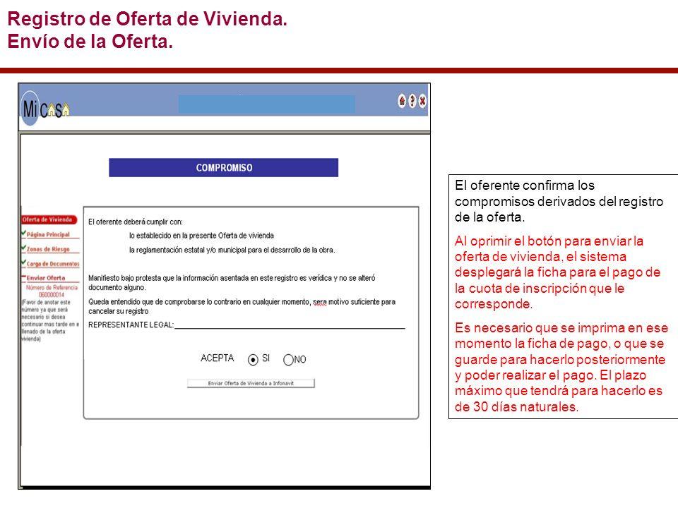 El oferente confirma los compromisos derivados del registro de la oferta.