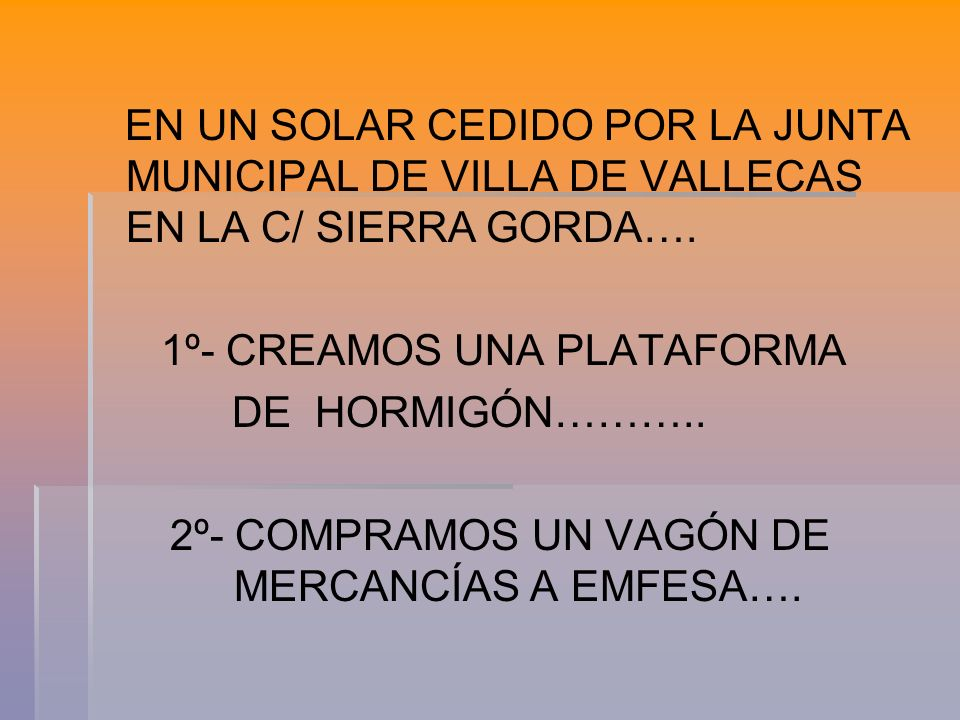 EN UN SOLAR CEDIDO POR LA JUNTA MUNICIPAL DE VILLA DE VALLECAS EN LA C/ SIERRA GORDA….