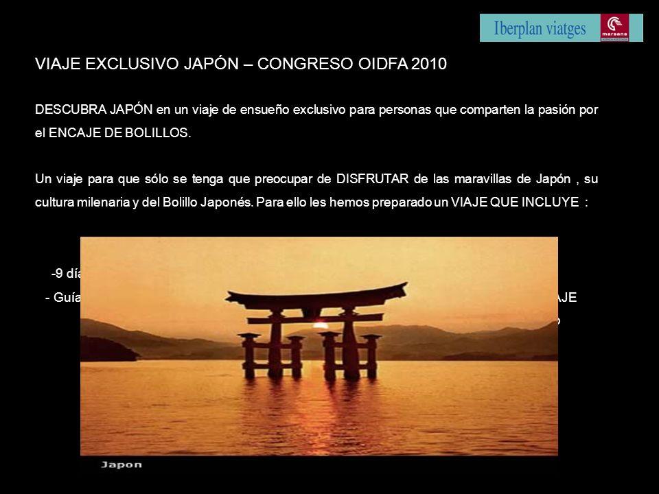 VIAJE EXCLUSIVO JAPÓN – CONGRESO OIDFA 2010 DESCUBRA JAPÓN en un viaje de ensueño exclusivo para personas que comparten la pasión por el ENCAJE DE BOL
