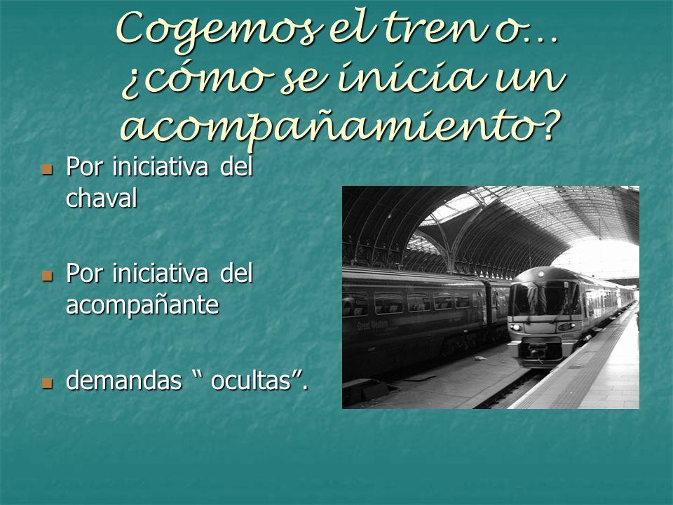 Cogemos el tren o… ¿cómo se inicia un acompañamiento? Por iniciativa del chaval Por iniciativa del chaval Por iniciativa del acompañante Por iniciativ