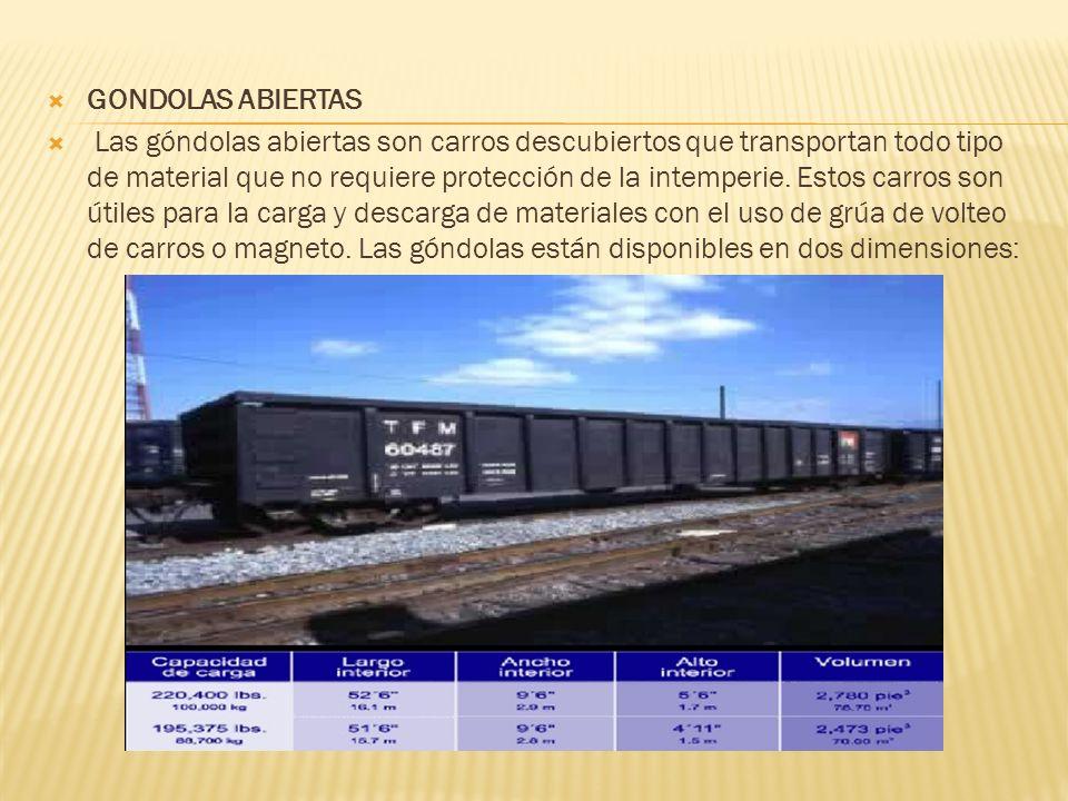 GONDOLAS ABIERTAS Las góndolas abiertas son carros descubiertos que transportan todo tipo de material que no requiere protección de la intemperie. Est