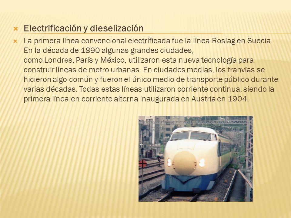 Electrificación y dieselización La primera línea convencional electríficada fue la línea Roslag en Suecia. En la década de 1890 algunas grandes ciudad