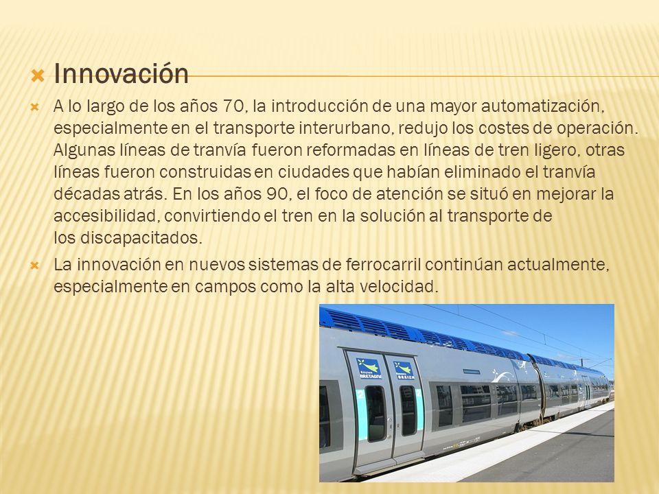 Innovación A lo largo de los años 70, la introducción de una mayor automatización, especialmente en el transporte interurbano, redujo los costes de op