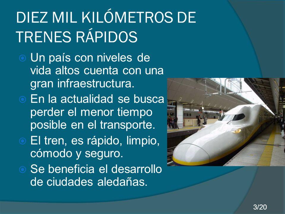 DIEZ MIL KILÓMETROS DE TRENES RÁPIDOS Un país con niveles de vida altos cuenta con una gran infraestructura.
