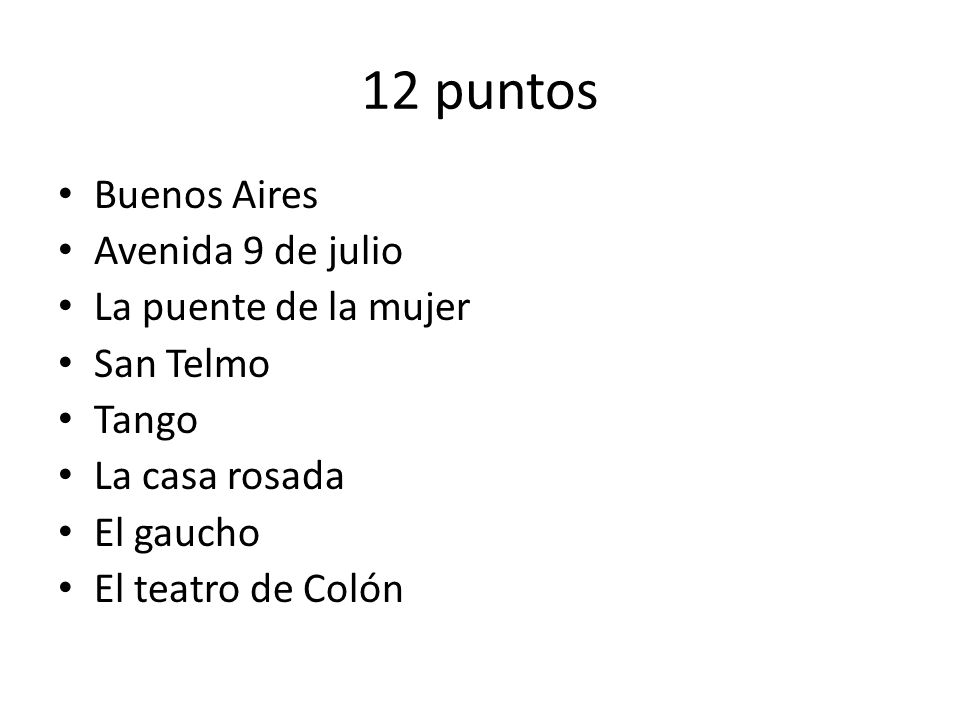 12 puntos Buenos Aires Avenida 9 de julio La puente de la mujer San Telmo Tango La casa rosada El gaucho El teatro de Colón