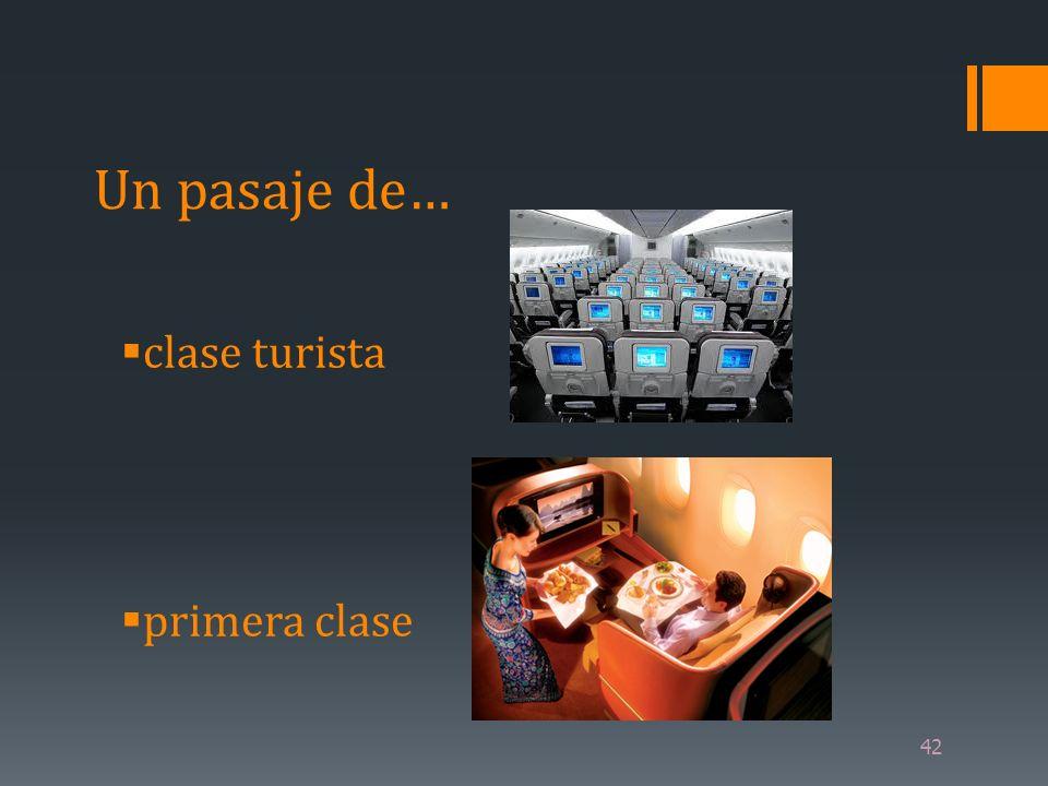 42 Un pasaje de… clase turista primera clase