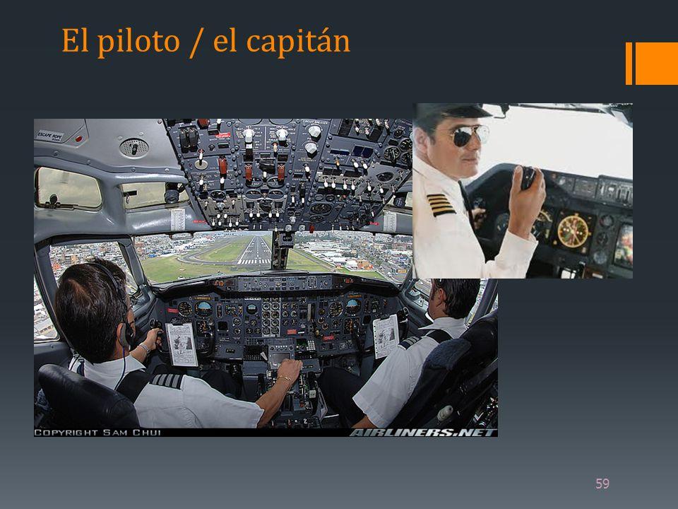 59 El piloto / el capitán